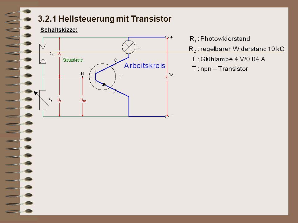 3.2.1 Hellsteuerung mit Transistor Schaltskizze: