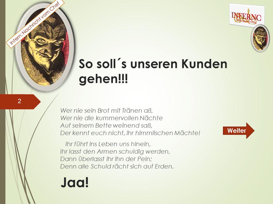 Intern: Nachricht vom Chef So soll´s unseren Kunden gehen!!.