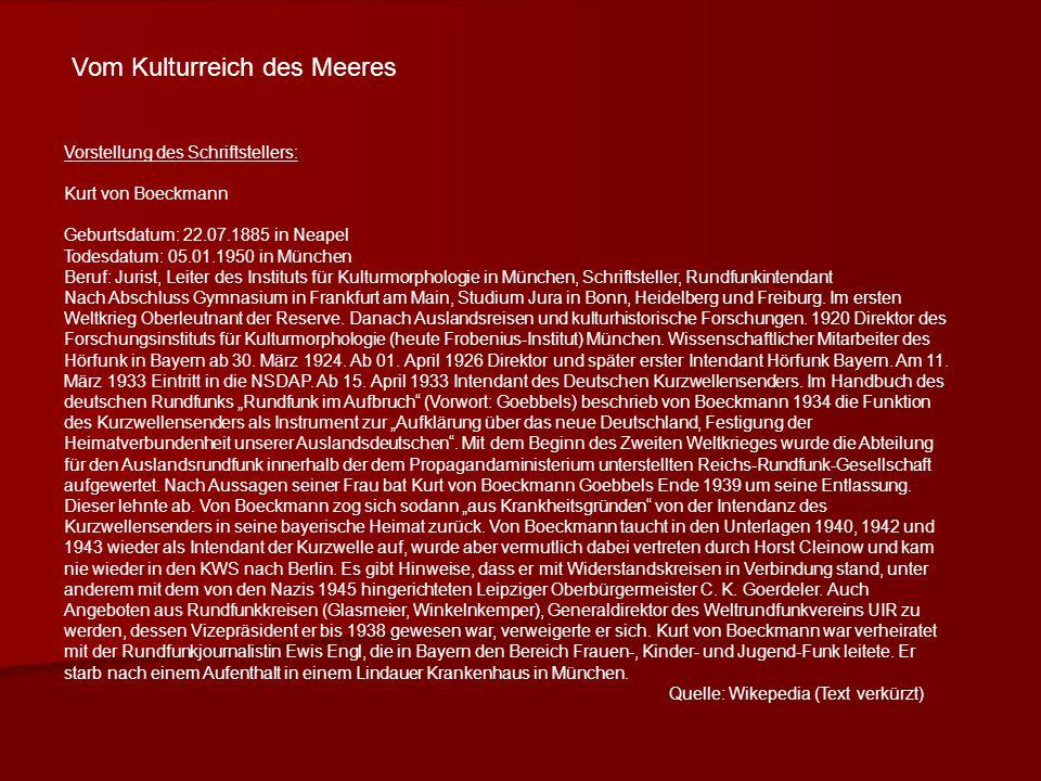 Vorstellung des Schriftstellers: Kurt von Boeckmann Geburtsdatum: 22.07.1885 in Neapel Todesdatum: 05.01.1950 in München Beruf: Jurist, Leiter des Ins