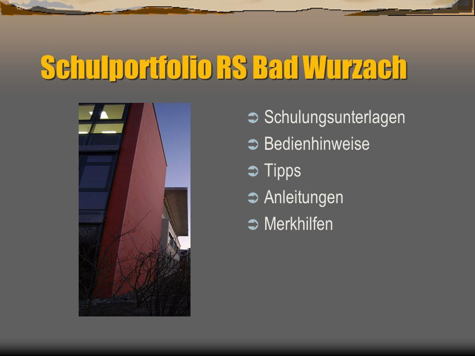 Schulportfolio RS Bad Wurzach  Schulungsunterlagen  Bedienhinweise  Tipps  Anleitungen  Merkhilfen