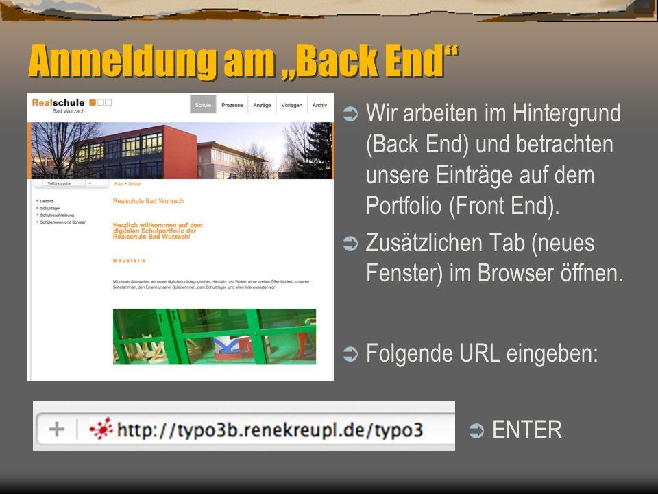 """Anmeldung am """"Back End""""  Wir arbeiten im Hintergrund (Back End) und betrachten unsere Einträge auf dem Portfolio (Front End).  Zusätzlichen Tab (neu"""
