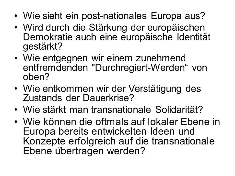 Wie sieht ein post-nationales Europa aus.