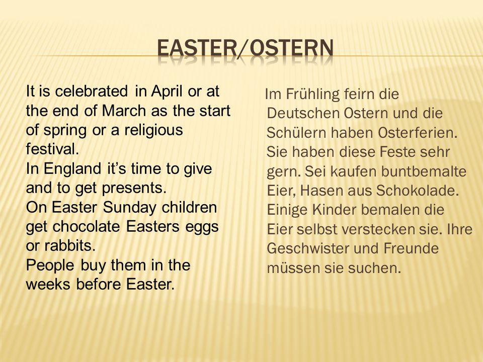 Im Frühling feirn die Deutschen Ostern und die Schülern haben Osterferien. Sie haben diese Feste sehr gern. Sei kaufen buntbemalte Eier, Hasen aus Sch