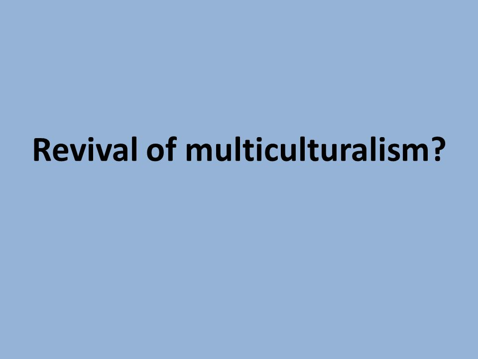Revival of multiculturalism