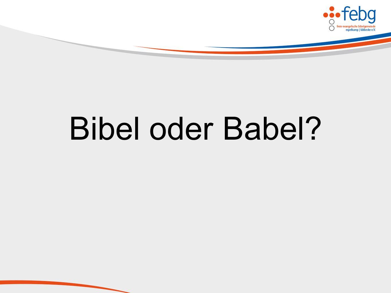 Bibel oder Babel?