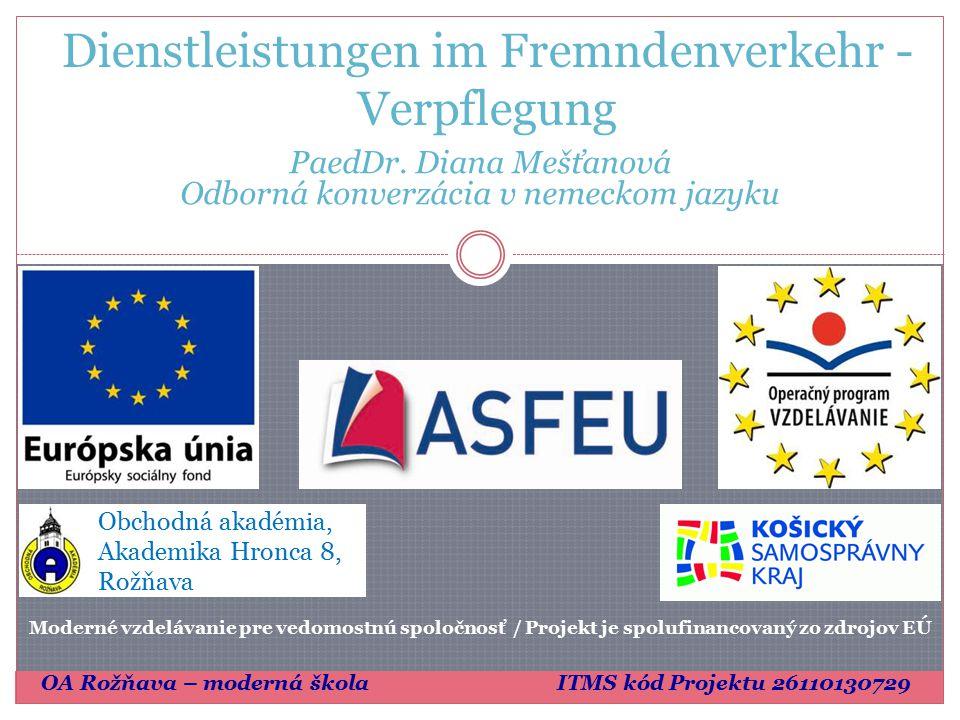 Dienstleistungen im Fremndenverkehr - Verpflegung Obchodná akadémia, Akademika Hronca 8, Rožňava PaedDr.