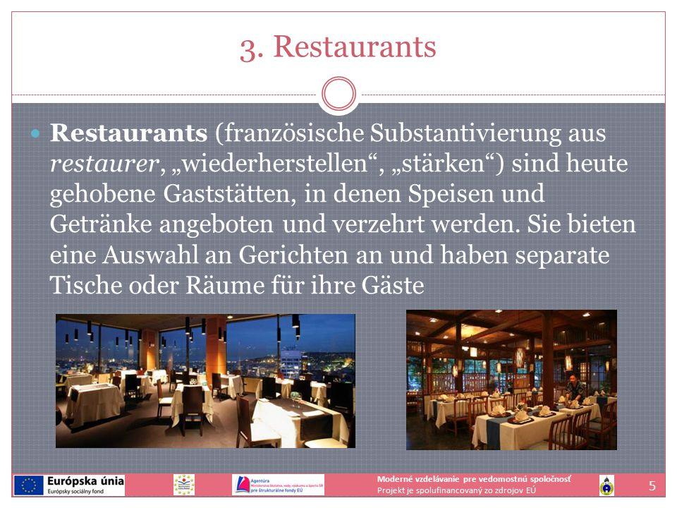 """3. Restaurants Restaurants (französische Substantivierung aus restaurer, """"wiederherstellen"""", """"stärken"""") sind heute gehobene Gaststätten, in denen Spei"""