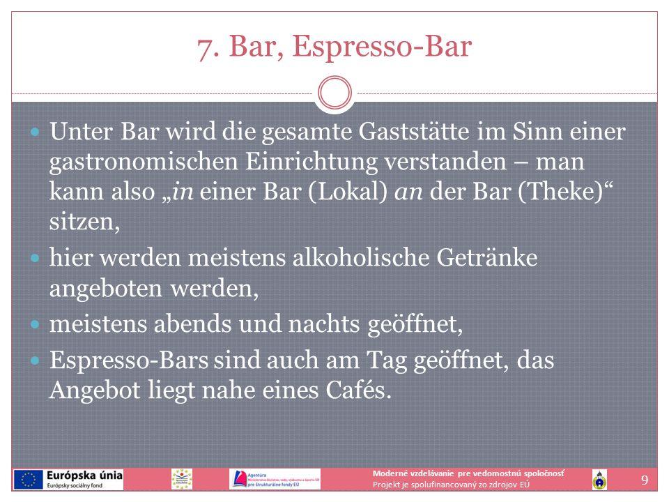 """7. Bar, Espresso-Bar Unter Bar wird die gesamte Gaststätte im Sinn einer gastronomischen Einrichtung verstanden – man kann also """"in einer Bar (Lokal)"""