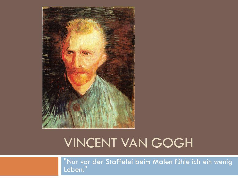 Vincent Willem van Gogh  * 30.März 1853 in Groot-Zundert † 29.