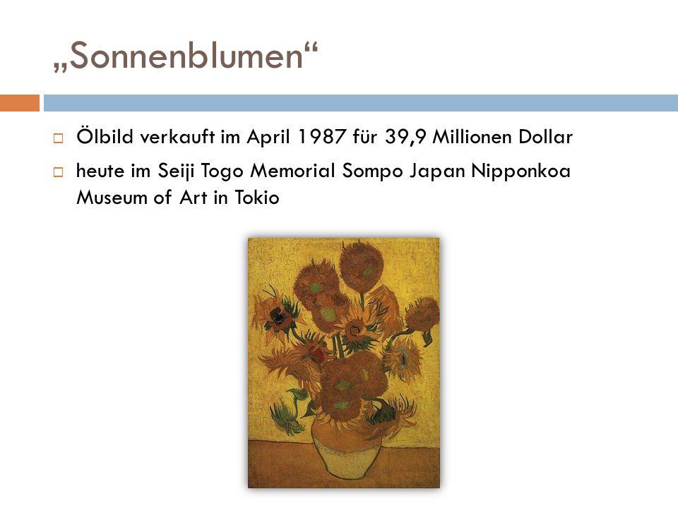 """""""Sonnenblumen""""  Ölbild verkauft im April 1987 für 39,9 Millionen Dollar  heute im Seiji Togo Memorial Sompo Japan Nipponkoa Museum of Art in Tokio"""