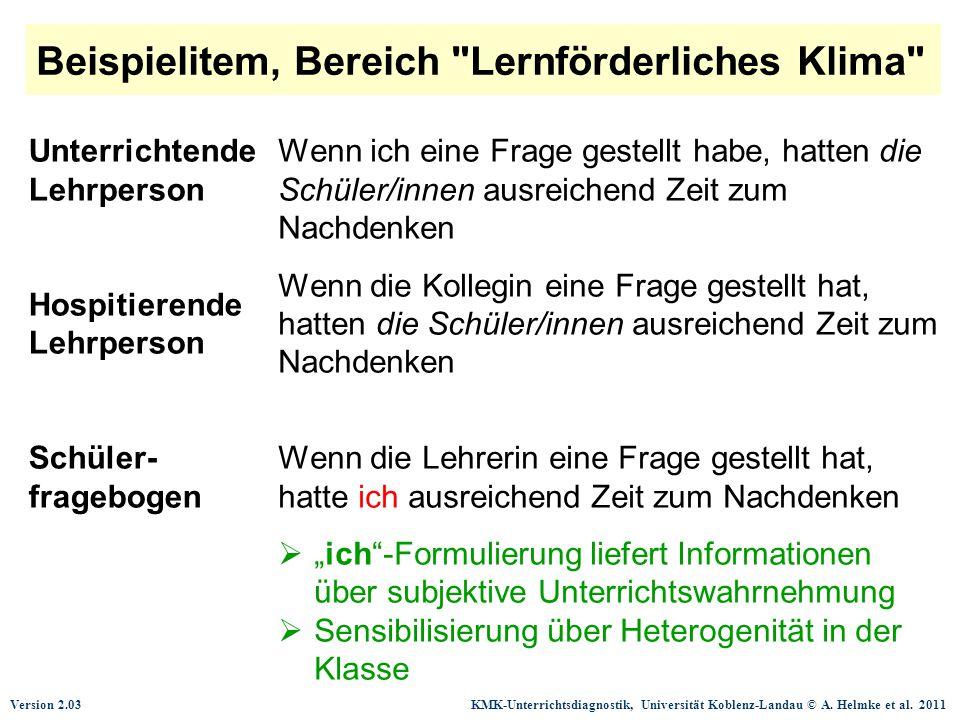 Version 2.03 KMK-Unterrichtsdiagnostik, Universität Koblenz-Landau © A. Helmke et al. 2011 Beispielitem, Bereich