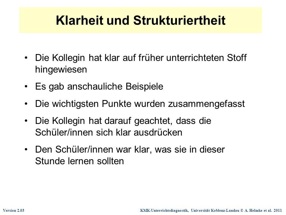 Version 2.03 KMK-Unterrichtsdiagnostik, Universität Koblenz-Landau © A. Helmke et al. 2011 Klarheit und Strukturiertheit Die Kollegin hat klar auf frü