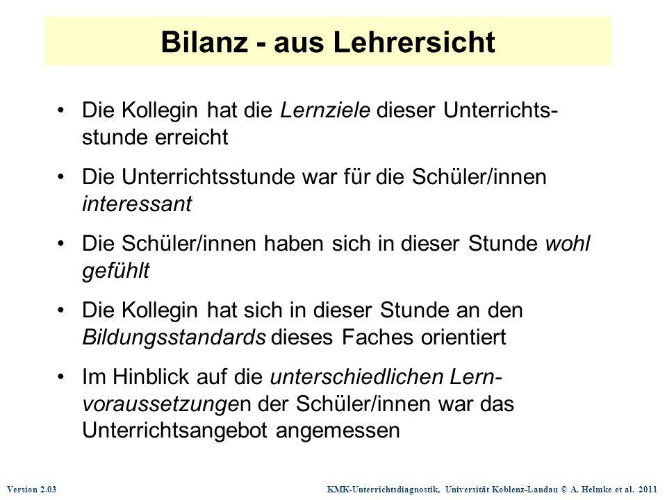 Version 2.03 KMK-Unterrichtsdiagnostik, Universität Koblenz-Landau © A. Helmke et al. 2011 Bilanz - aus Lehrersicht Die Kollegin hat die Lernziele die