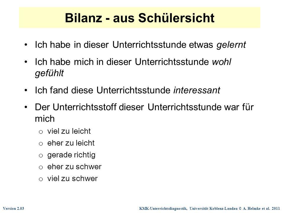 Version 2.03 KMK-Unterrichtsdiagnostik, Universität Koblenz-Landau © A. Helmke et al. 2011 Bilanz - aus Schülersicht Ich habe in dieser Unterrichtsstu
