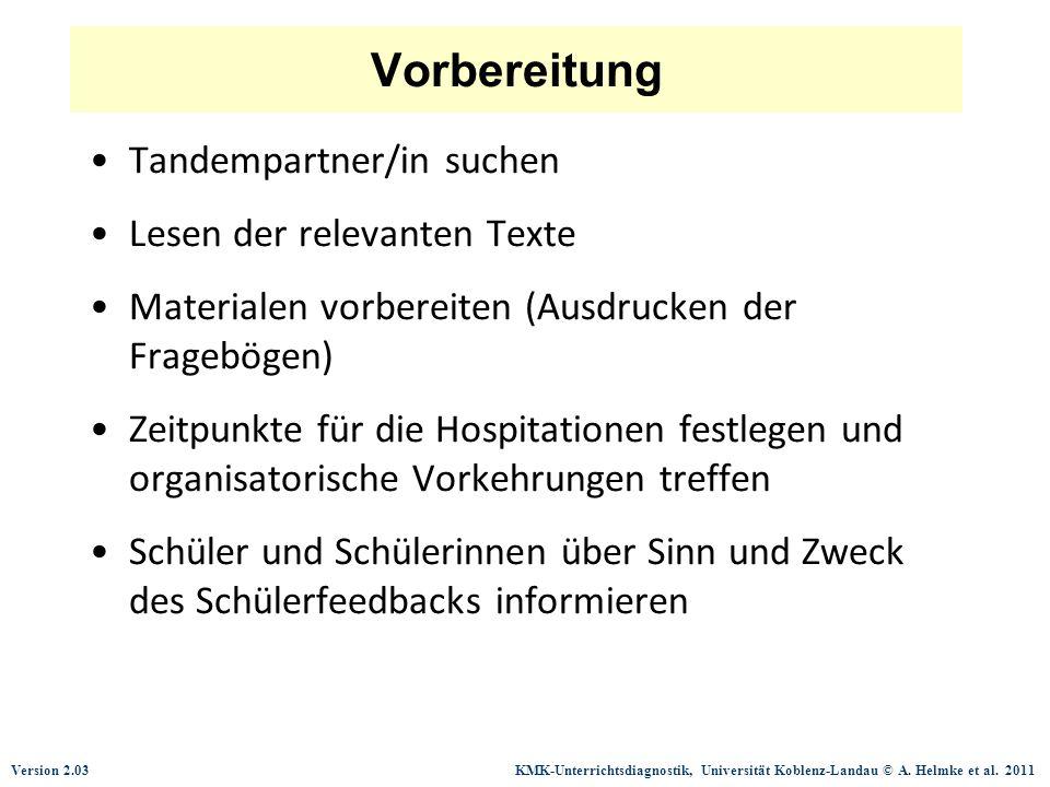 Version 2.03 KMK-Unterrichtsdiagnostik, Universität Koblenz-Landau © A. Helmke et al. 2011 Vorbereitung Tandempartner/in suchen Lesen der relevanten T