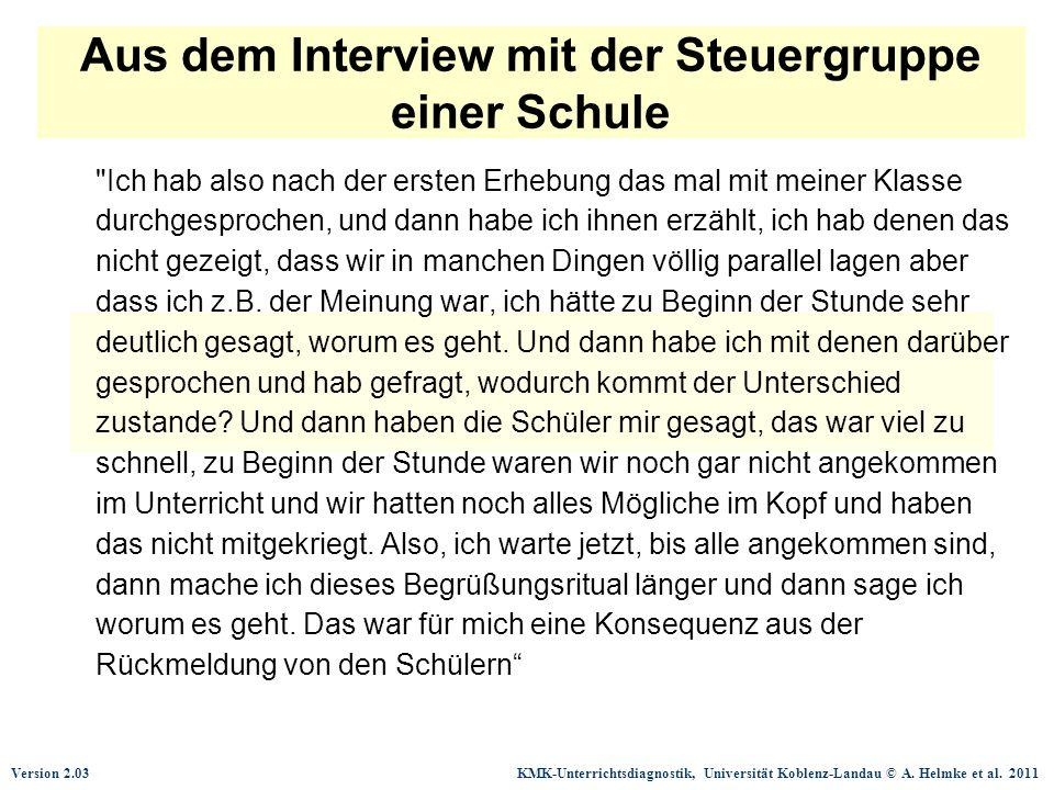 Version 2.03 KMK-Unterrichtsdiagnostik, Universität Koblenz-Landau © A. Helmke et al. 2011 Aus dem Interview mit der Steuergruppe einer Schule