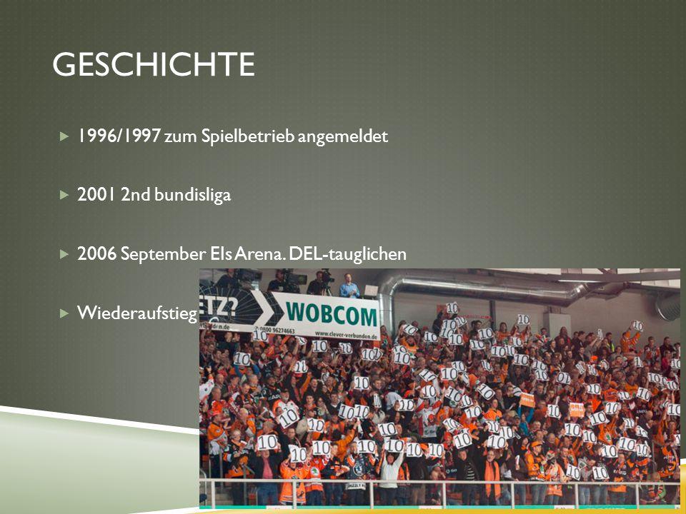 GESCHICHTE  1996/1997 zum Spielbetrieb angemeldet  2001 2nd bundisliga  2006 September EIs Arena. DEL-tauglichen  Wiederaufstieg