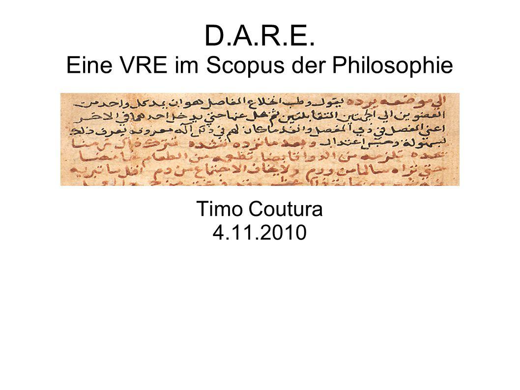 D.A.R.E. Eine VRE im Scopus der Philosophie Timo Coutura 4.11.2010