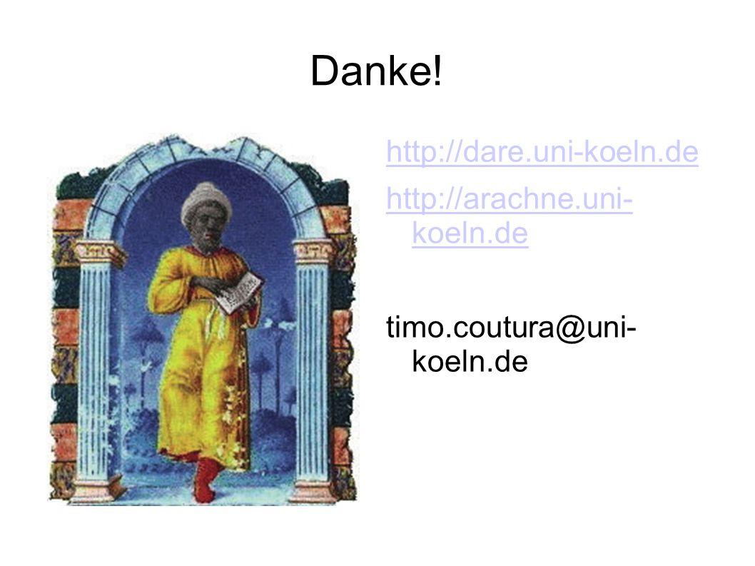 Danke! http://dare.uni-koeln.de http://arachne.uni- koeln.de timo.coutura@uni- koeln.de