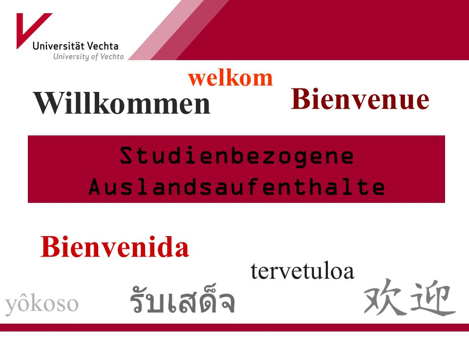 Welcome Bienvenue Willkommen Studienbezogene Auslandsaufenthalte Bienvenida yôkoso tervetuloa welkom