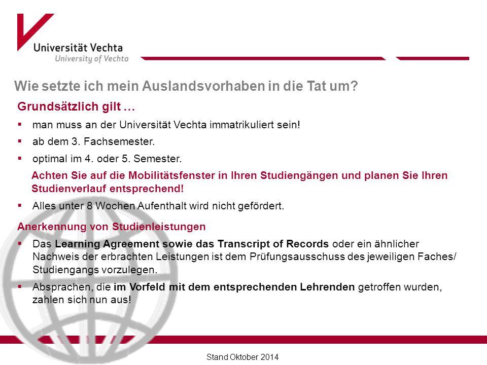 Finanzierungsmöglichkeiten hochschuleigene Programme  ERASMUS+  PROMOS-Stipendien  Reisekostenzuschüsse andere Finanzierungsmöglichkeiten  Auslands-BAföG  Stipendien/ Stiftungen/ Bildungskredite Stand Oktober 2014