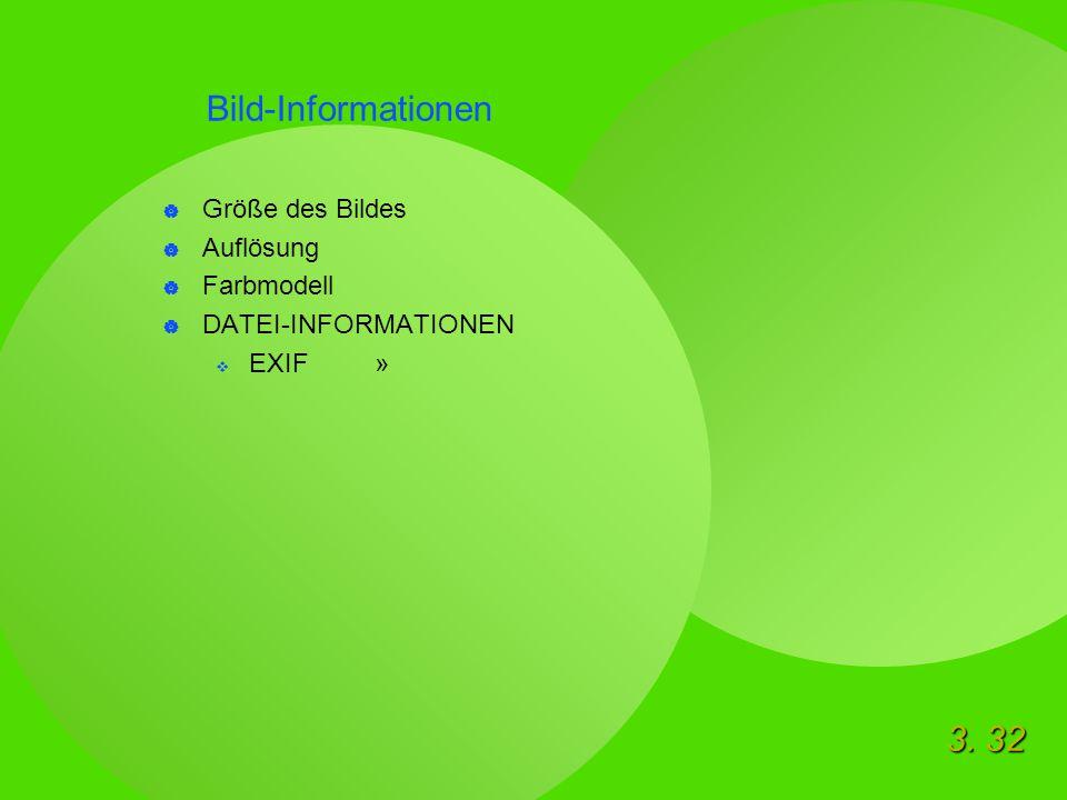 3. 32 Bild-Informationen  Größe des Bildes  Auflösung  Farbmodell  DATEI-INFORMATIONEN  EXIF »