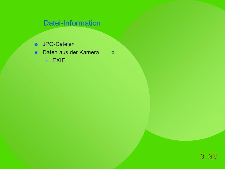 3. 33 Datei-Information  JPG-Dateien  Daten aus der Kamera »  EXIF