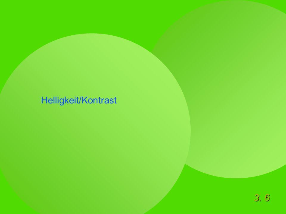 3. 6 Helligkeit/Kontrast