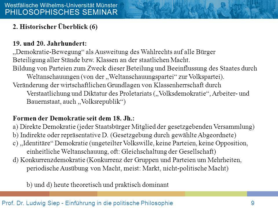 """Prof. Dr. Ludwig Siep - Einführung in die politische Philosophie9 2. Historischer Überblick (6) 19. und 20. Jahrhundert: """"Demokratie-Bewegung"""" als Aus"""
