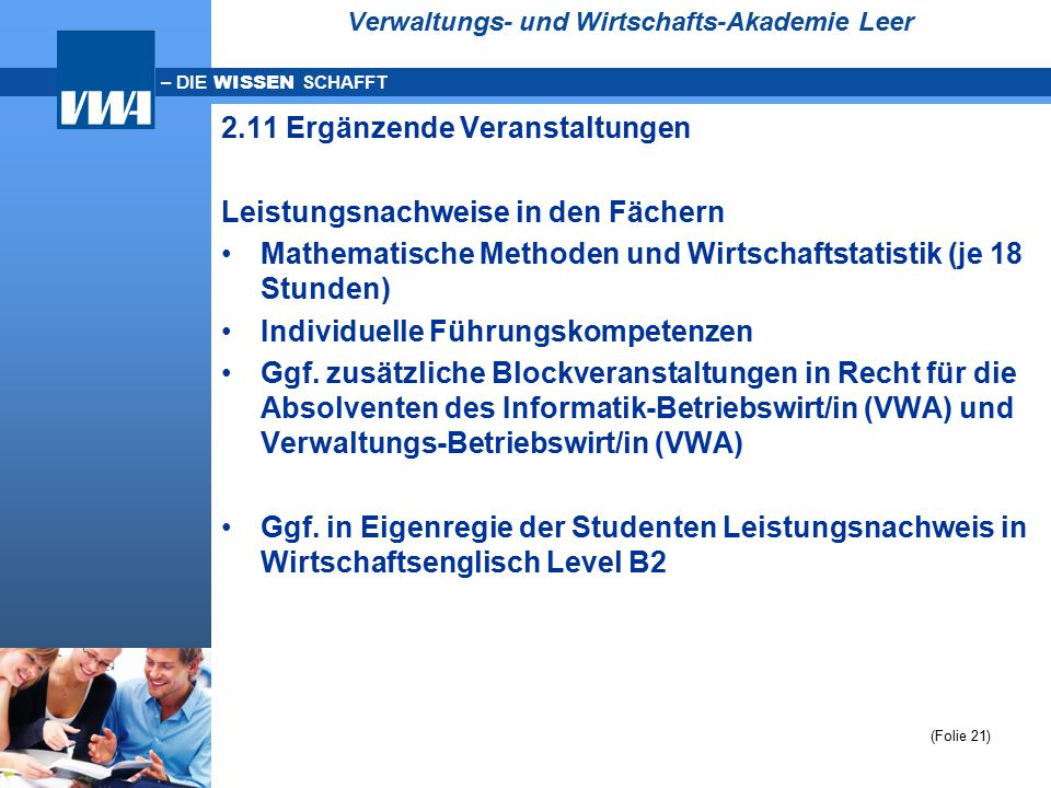 – DIE WISSEN SCHAFFT Verwaltungs- und Wirtschafts-Akademie Leer 2.11 Ergänzende Veranstaltungen Leistungsnachweise in den Fächern Mathematische Method