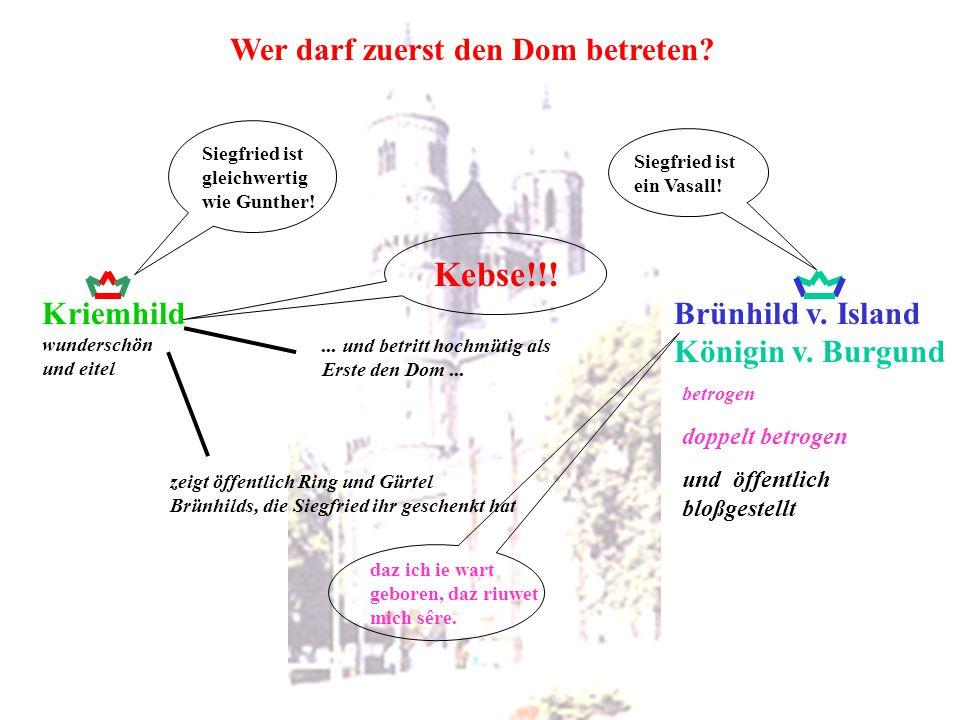 Brünhild v. Island Königin v. Burgund betrogen Kriemhild wunderschön Der Skandal vor dem Wormser Dom