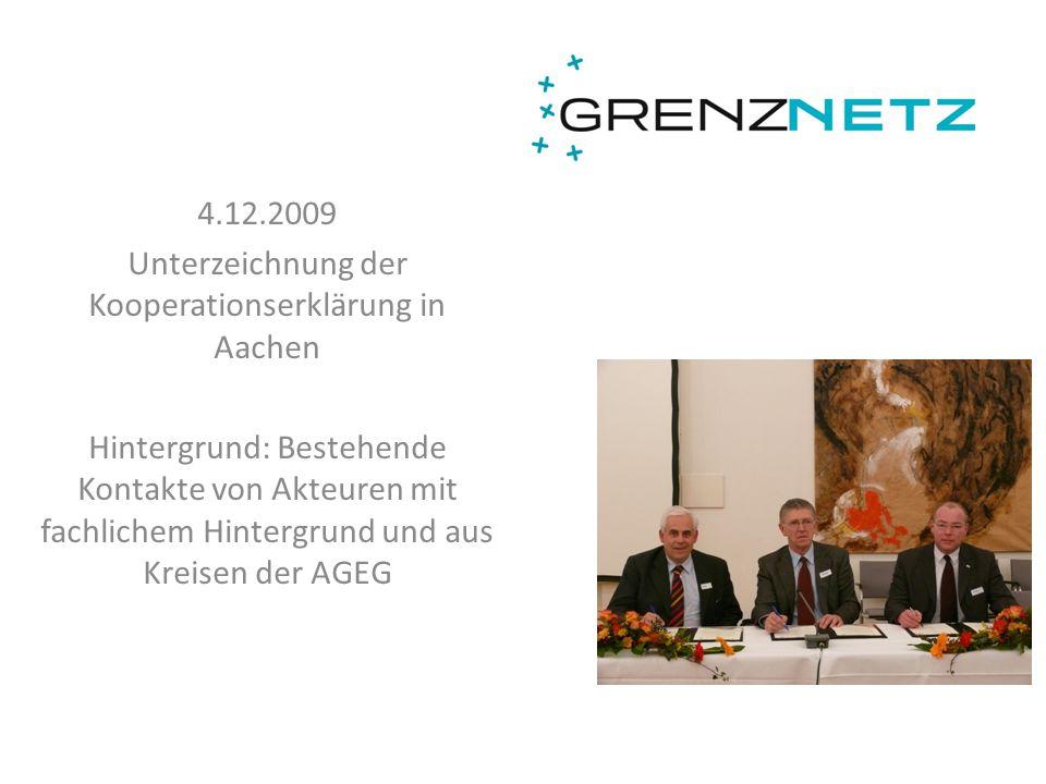 4.12.2009 Unterzeichnung der Kooperationserklärung in Aachen Hintergrund: Bestehende Kontakte von Akteuren mit fachlichem Hintergrund und aus Kreisen
