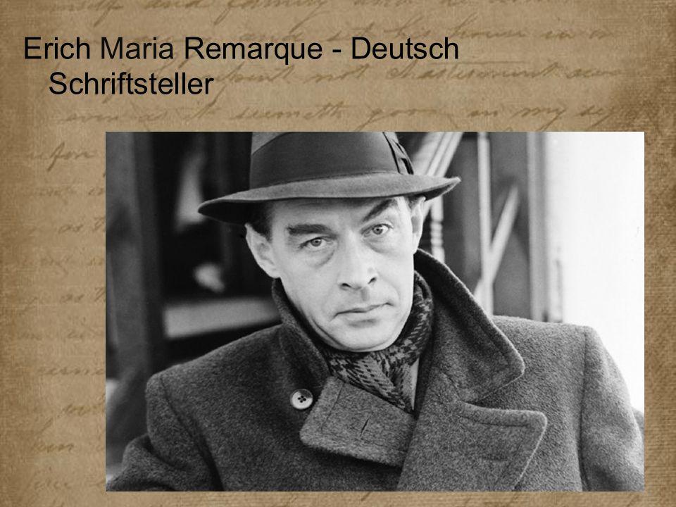 Erich Maria Remarque Erich Maria (Paul) Remarque wurde 22.