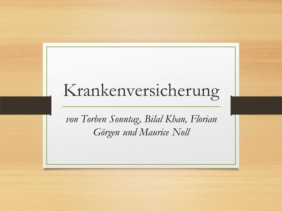 Krankenversicherung von Torben Sonntag, Bilal Khan, Florian Görgen und Maurice Noll