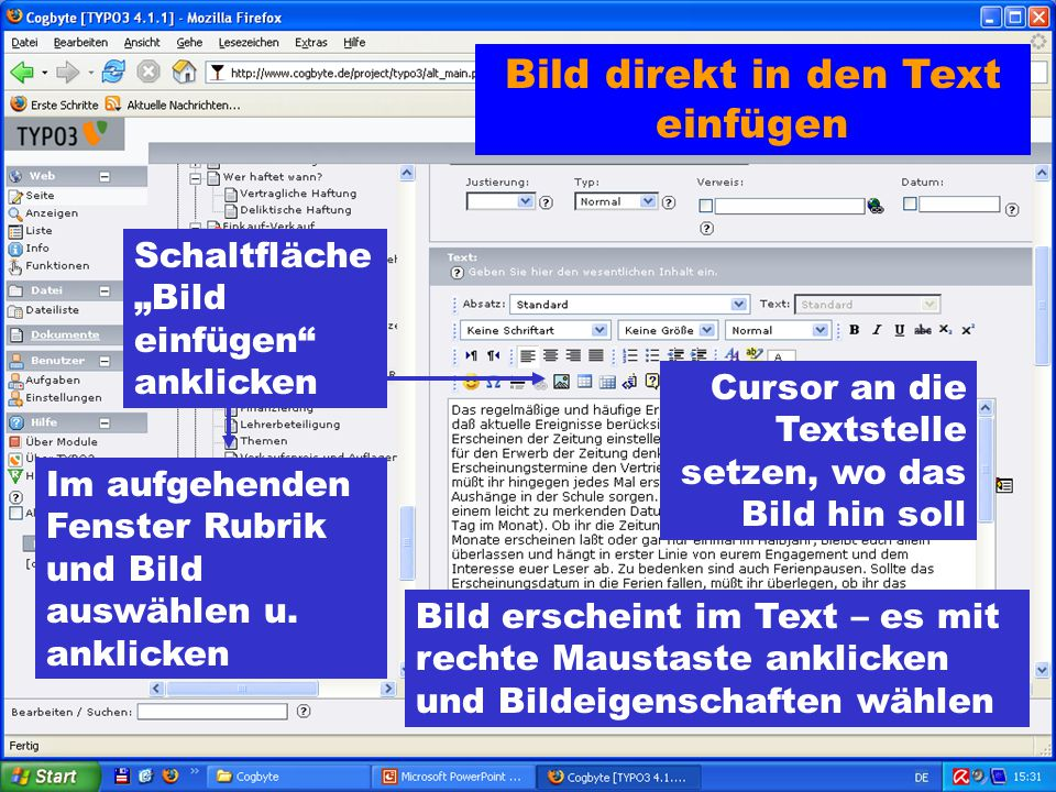 """Bild direkt in den Text einfügen Cursor an die Textstelle setzen, wo das Bild hin soll Schaltfläche """"Bild einfügen anklicken Im aufgehenden Fenster Rubrik und Bild auswählen u."""