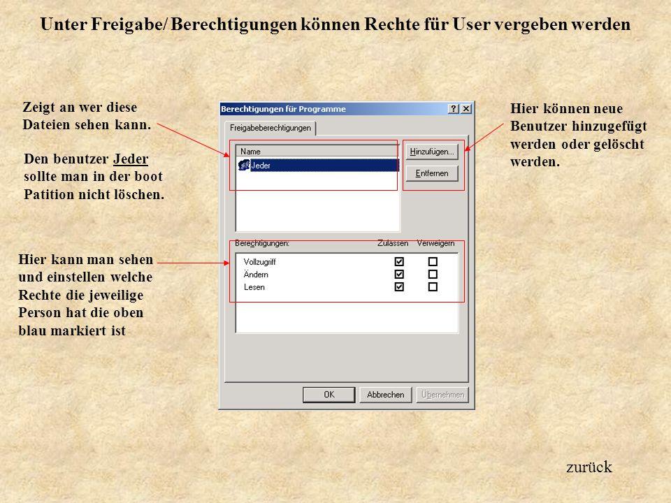 Unter Freigabe/ Berechtigungen können Rechte für User vergeben werden Zeigt an wer diese Dateien sehen kann.