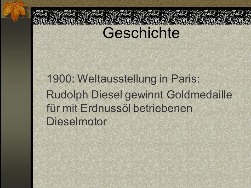 Geschichte - 1900: Weltausstellung in Paris: Rudolph Diesel gewinnt Goldmedaille für mit Erdnussöl betriebenen Dieselmotor
