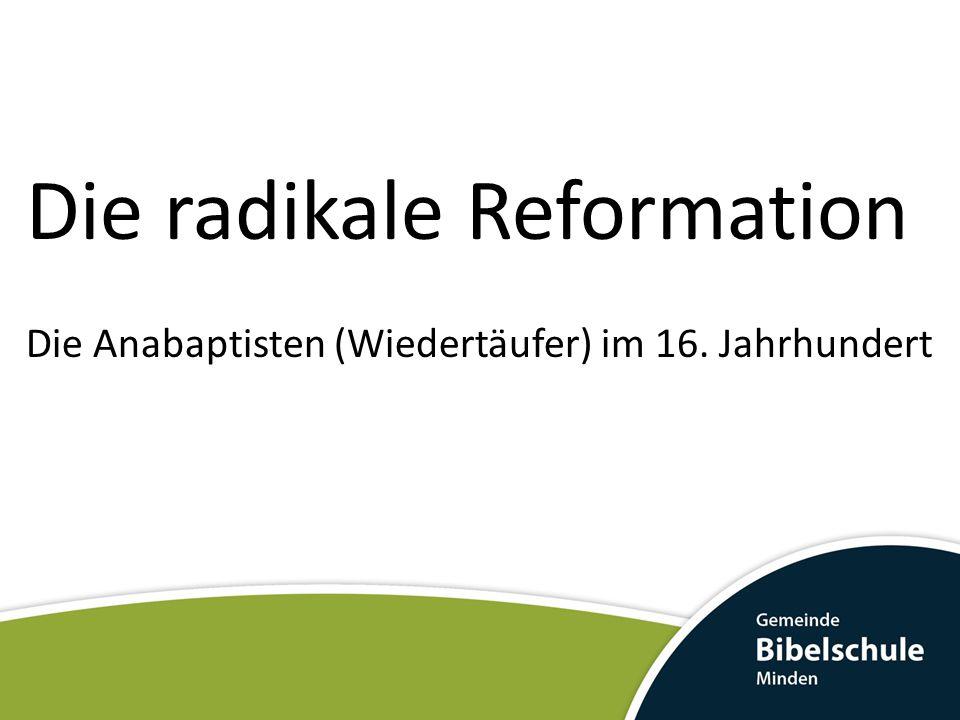 KG II: Die Anabaptisten Der westentliche Unterschied zu den magistralen Reformern Bereitschaft zum unbedingten Gehorsam der Schrift gegenüber—egal was es kostet.