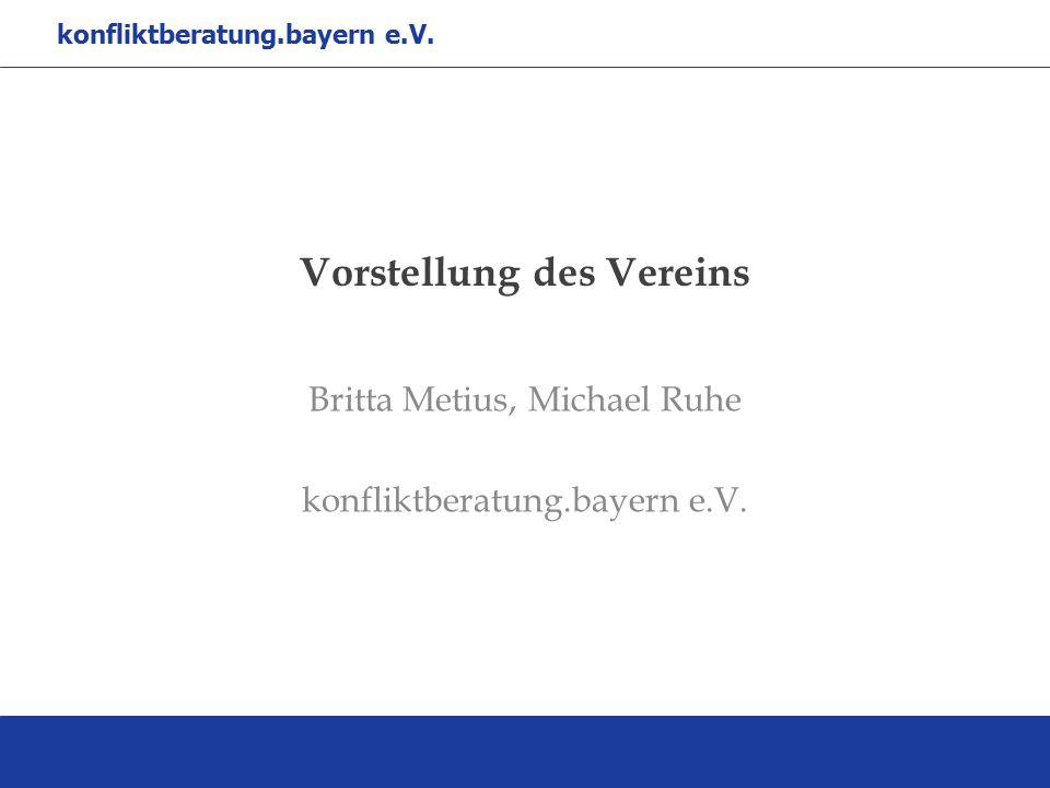 Vorstellung des Vereins Britta Metius, Michael Ruhe konfliktberatung.bayern e.V.