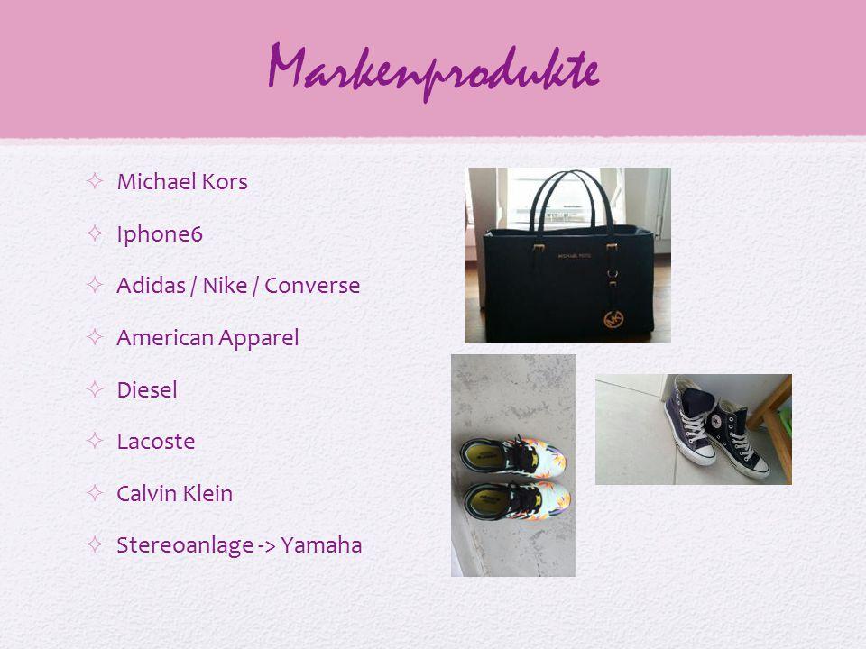 Markenprodukte  Michael Kors  Iphone6  Adidas / Nike / Converse  American Apparel  Diesel  Lacoste  Calvin Klein  Stereoanlage -> Yamaha
