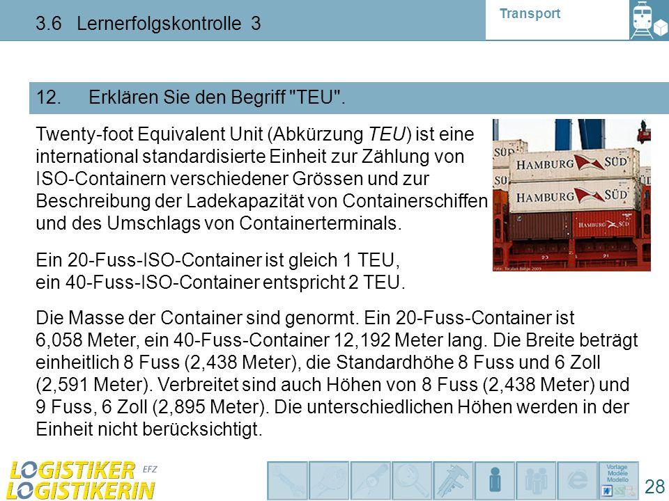 Transport 3.6 Lernerfolgskontrolle 3 28 12. Erklären Sie den Begriff