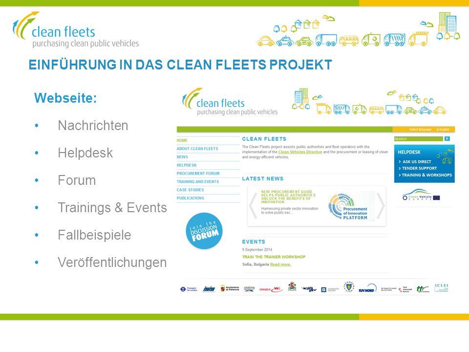 EINFÜHRUNG IN DAS CLEAN FLEETS PROJEKT Webseite: Nachrichten Helpdesk Forum Trainings & Events Fallbeispiele Veröffentlichungen