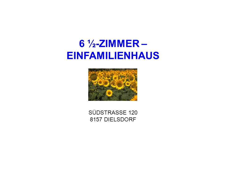 6 ½-ZIMMER – EINFAMILIENHAUS im Grünen SÜDSTRASSE 120 8157 DIELSDORF