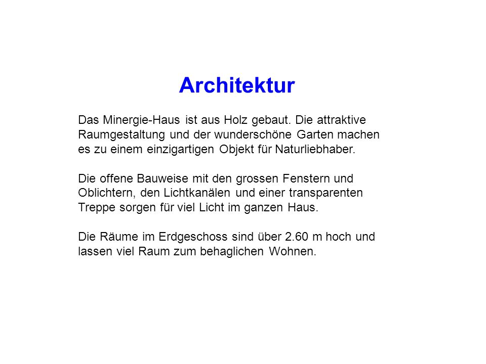 Architektur Das Minergie-Haus ist aus Holz gebaut.