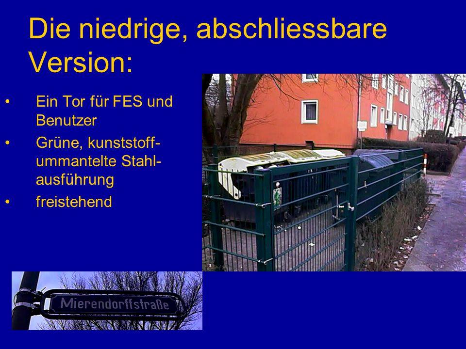 Die niedrige, abschliessbare Version: Ein Tor für FES und Benutzer Grüne, kunststoff- ummantelte Stahl- ausführung freistehend