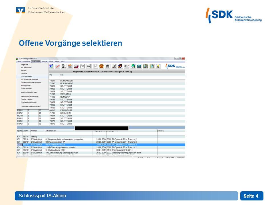 Seite 4 Im FinanzVerbund der Volksbanken Raiffeisenbanken Schlussspurt TA-Aktion Offene Vorgänge selektieren