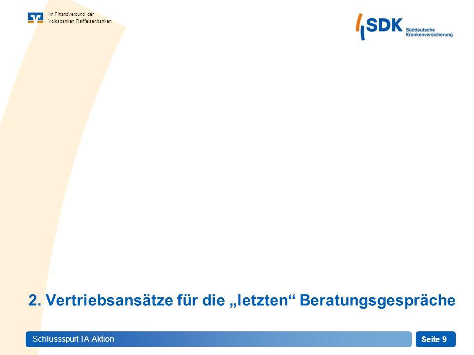 Seite 9 Im FinanzVerbund der Volksbanken Raiffeisenbanken Schlussspurt TA-Aktion 2.