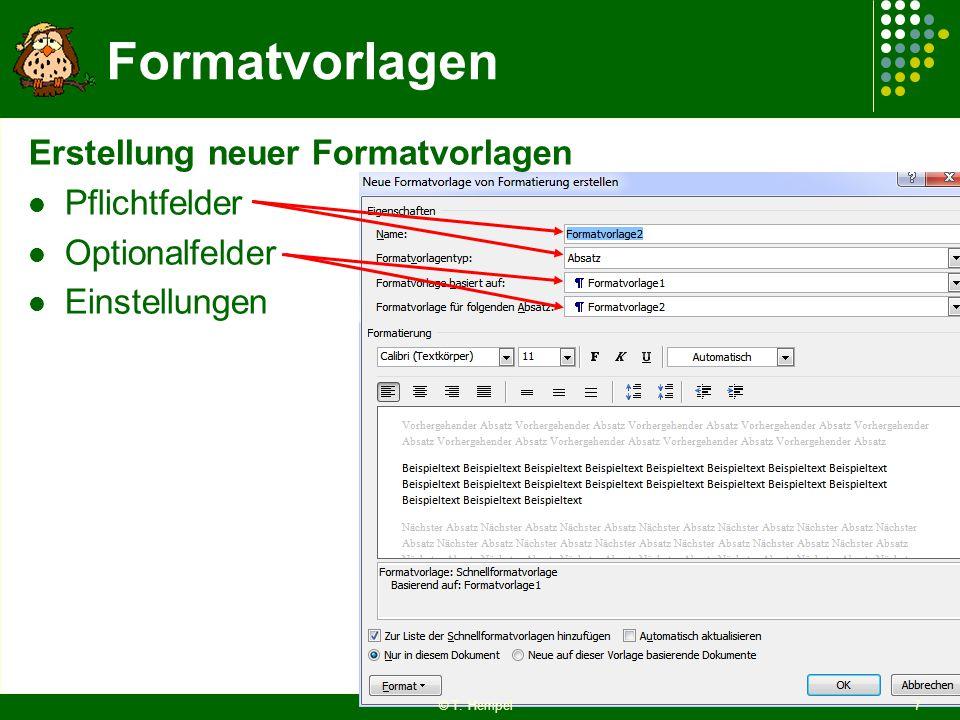 Formatvorlagen Erstellung neuer Formatvorlagen Pflichtfelder Optionalfelder Einstellungen © T. Hempel7