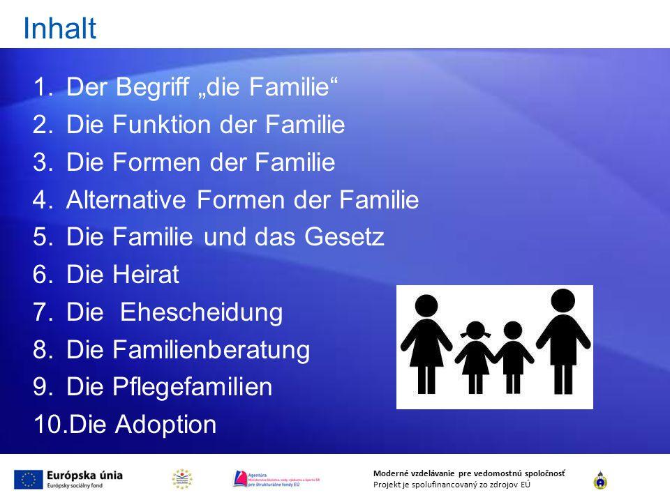 """Inhalt 1.Der Begriff """"die Familie"""" 2.Die Funktion der Familie 3.Die Formen der Familie 4.Alternative Formen der Familie 5.Die Familie und das Gesetz 6"""