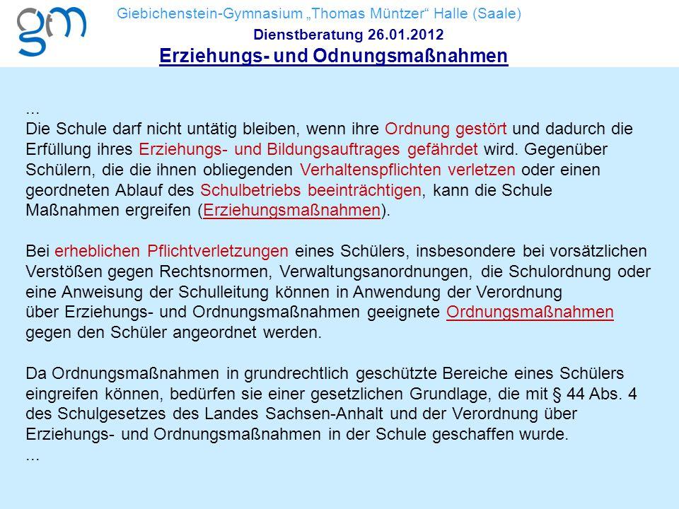 """Giebichenstein-Gymnasium """"Thomas Müntzer"""" Halle (Saale) Dienstberatung 26.01.2012 Erziehungs- und Odnungsmaßnahmen... Die Schule darf nicht untätig bl"""